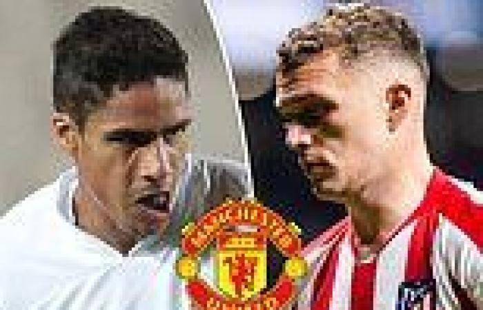sport news Manchester United 'closing in Raphael Varane and Kieran Trippier double swoop'