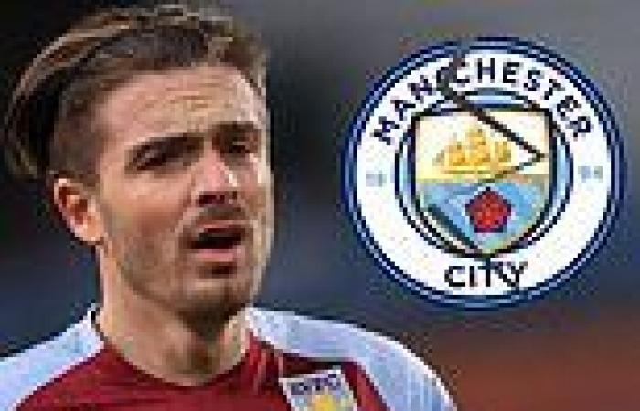 sport news Jack Grealish 'having second thoughts over blockbuster £100million move to ...